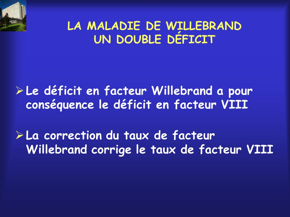 LA MALADIE DE WILLEBRAND UN DOUBLE DÉFICIT