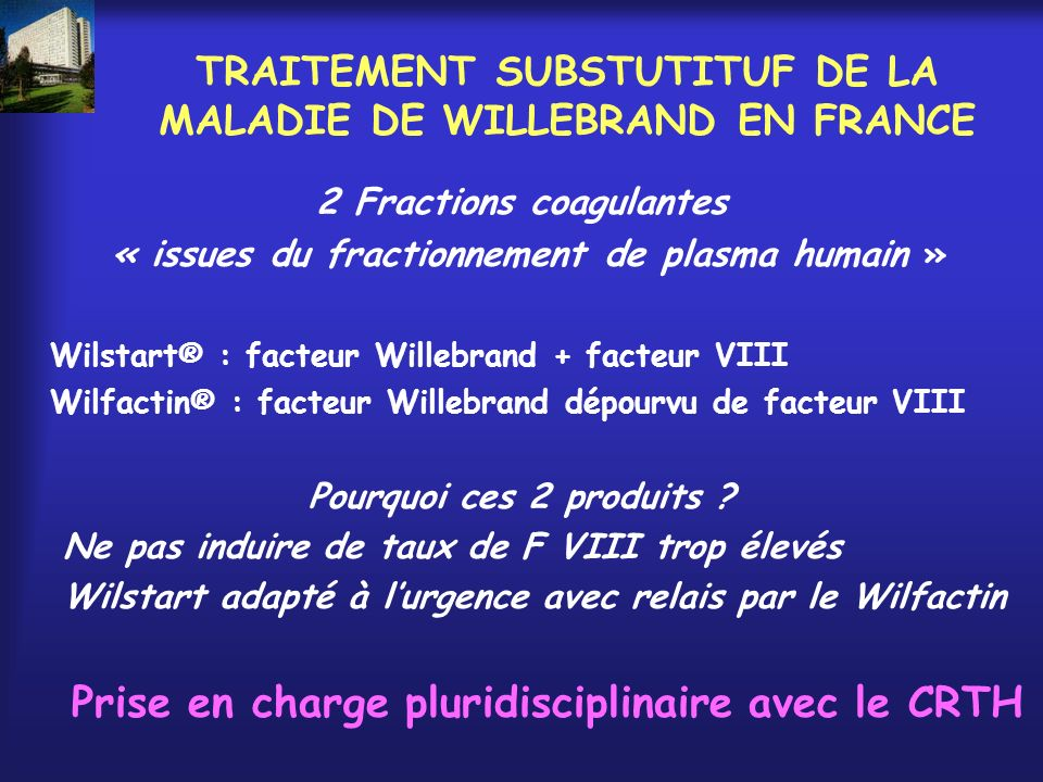 TRAITEMENT SUBSTUTITUF DE LA MALADIE DE WILLEBRAND EN FRANCE