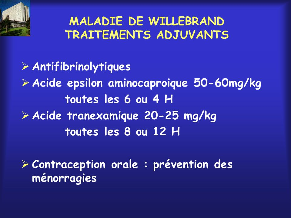 MALADIE DE WILLEBRAND TRAITEMENTS ADJUVANTS