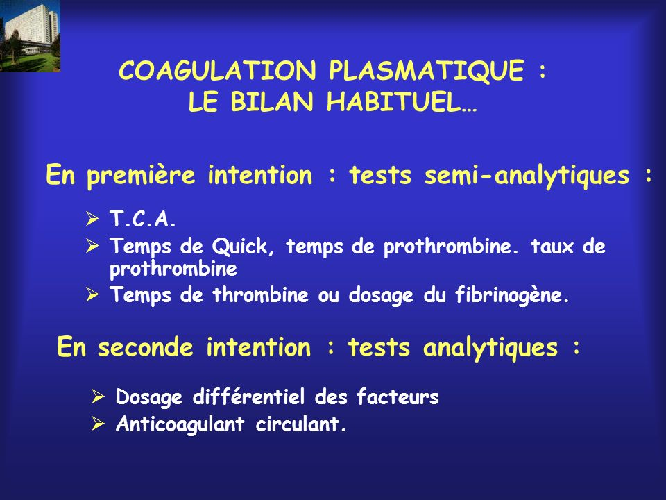 COAGULATION PLASMATIQUE : LE BILAN HABITUEL…