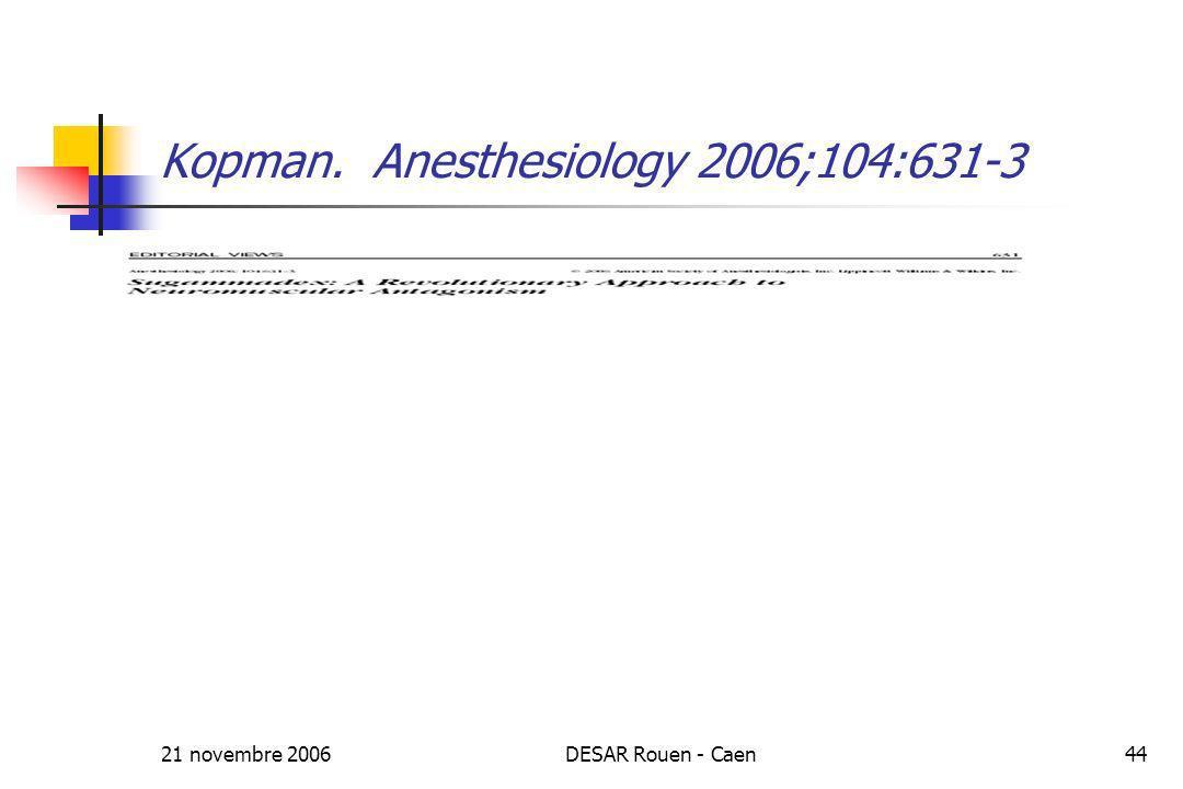 Kopman. Anesthesiology 2006;104:631-3