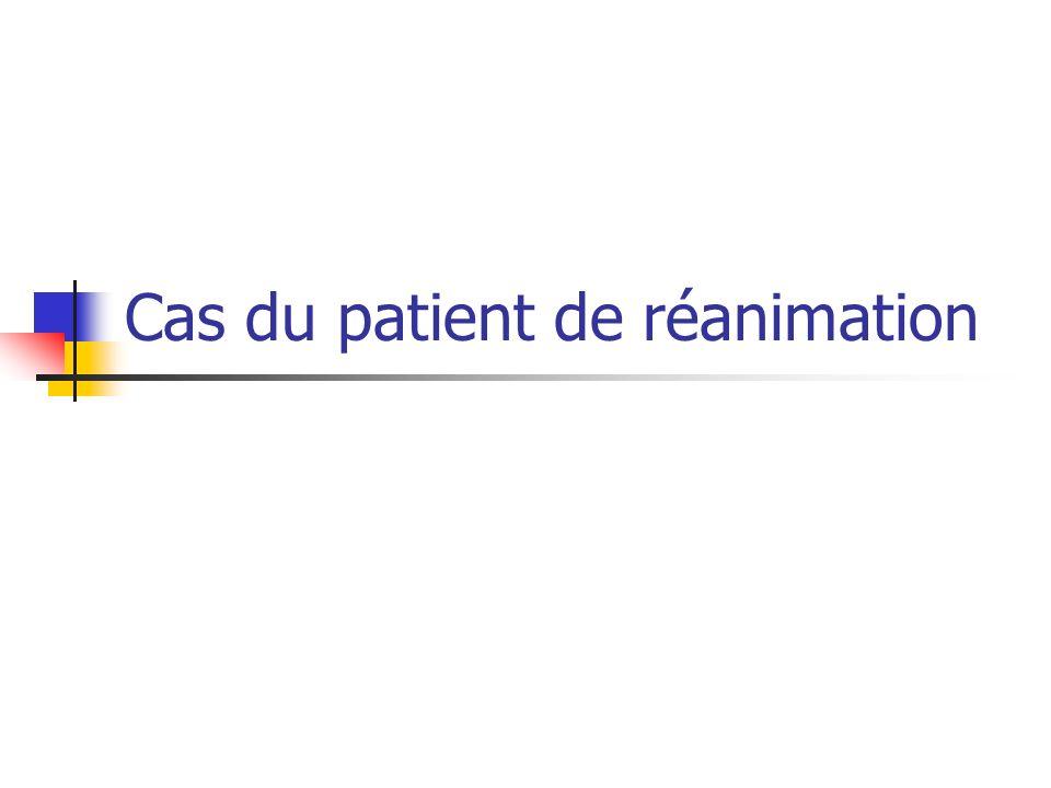 Cas du patient de réanimation