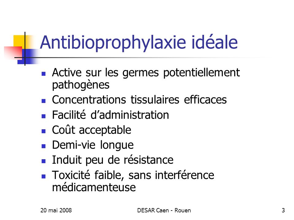 Antibioprophylaxie idéale