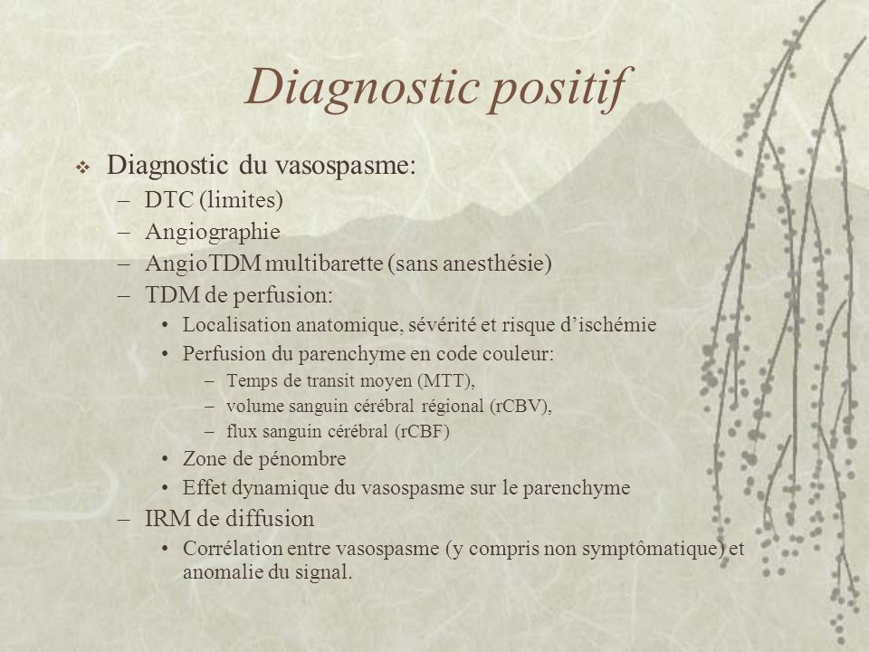 Diagnostic positif Diagnostic du vasospasme: DTC (limites)