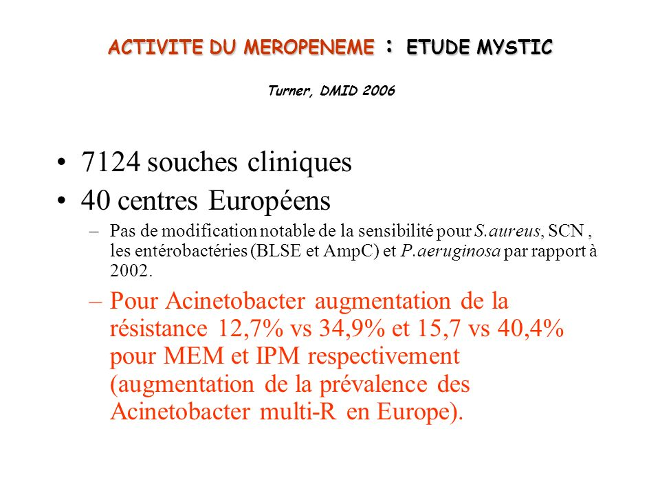 ACTIVITE DU MEROPENEME : ETUDE MYSTIC Turner, DMID 2006