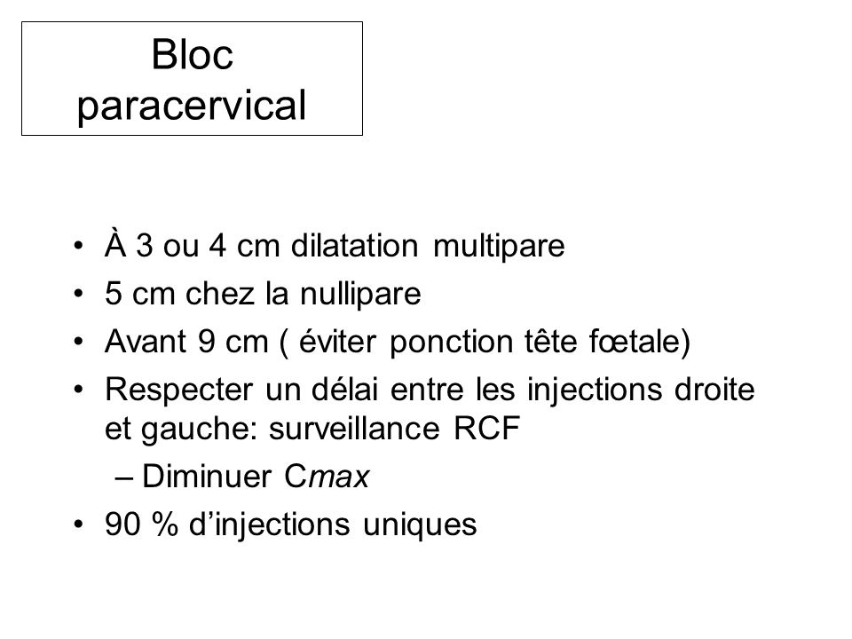 Bloc paracervical À 3 ou 4 cm dilatation multipare
