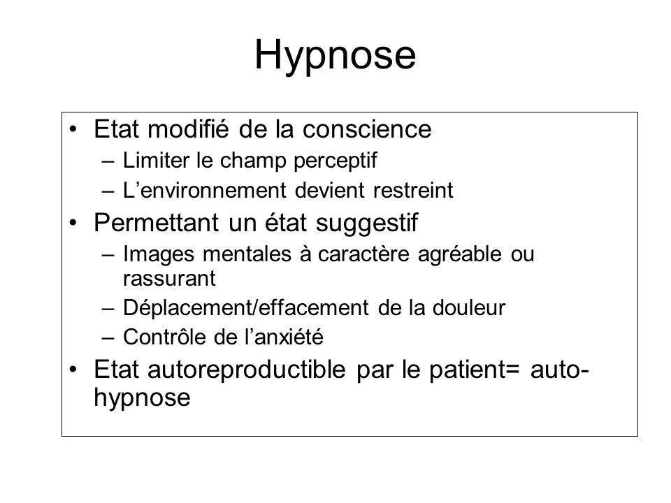 Hypnose Etat modifié de la conscience Permettant un état suggestif