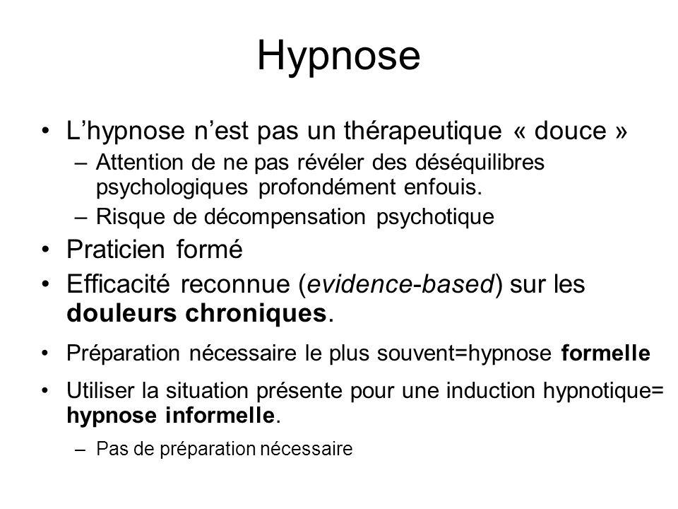 Hypnose L'hypnose n'est pas un thérapeutique « douce » Praticien formé