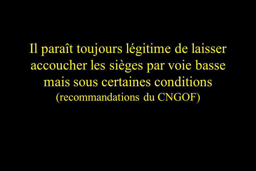 Il paraît toujours légitime de laisser accoucher les sièges par voie basse mais sous certaines conditions (recommandations du CNGOF)