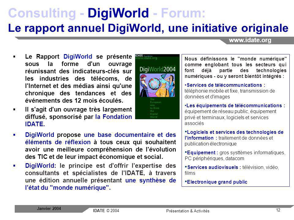 Consulting - DigiWorld - Forum: Le rapport annuel DigiWorld, une initiative originale