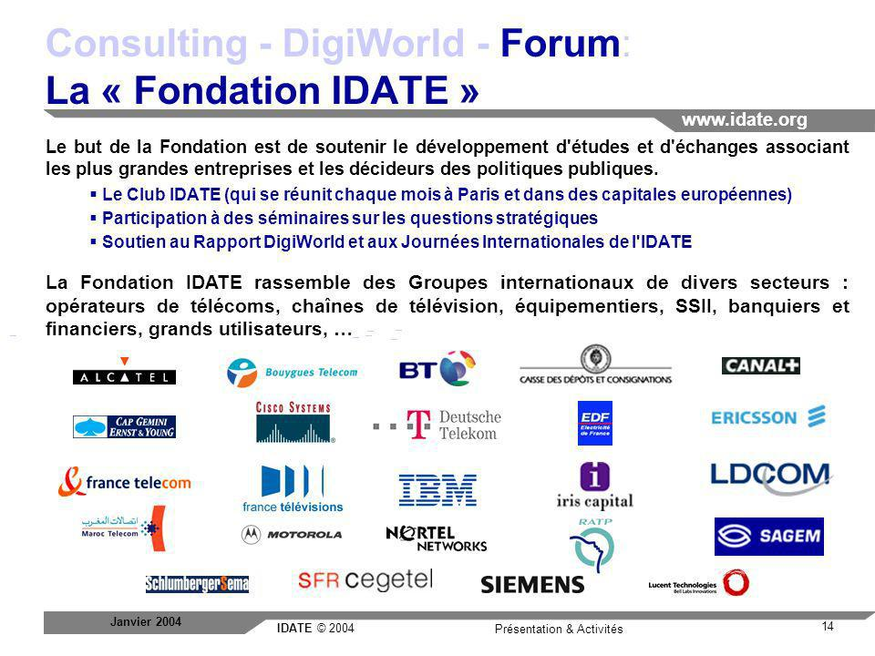 Consulting - DigiWorld - Forum: La « Fondation IDATE »