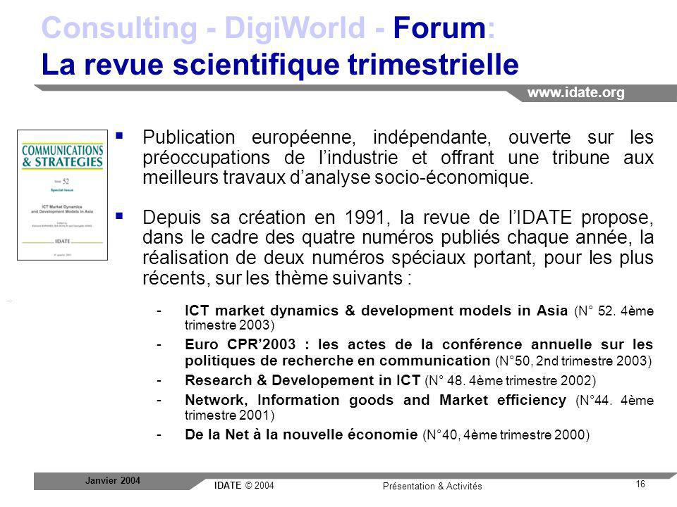 Consulting - DigiWorld - Forum: La revue scientifique trimestrielle