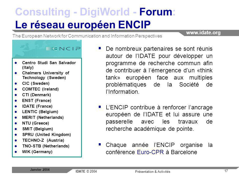 Consulting - DigiWorld - Forum: Le réseau européen ENCIP