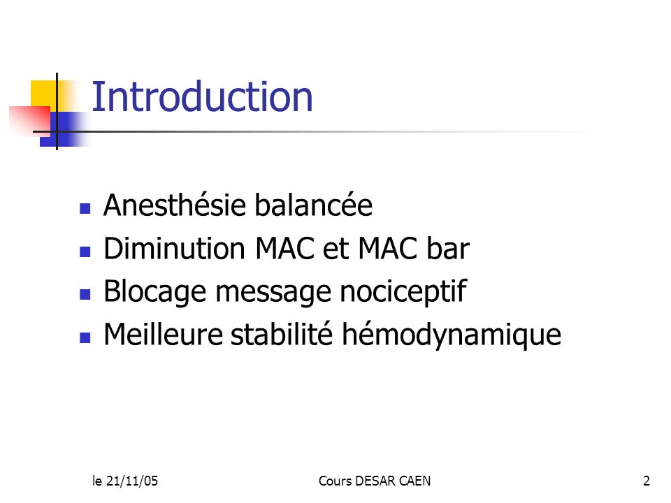 Introduction Anesthésie balancée Diminution MAC et MAC bar