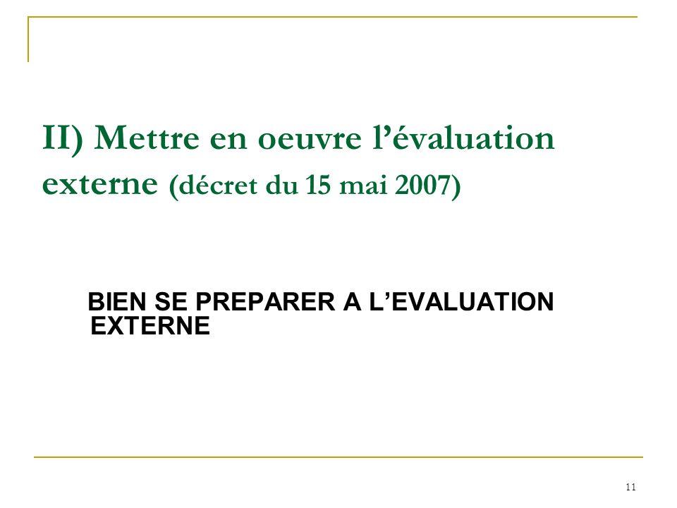 II) Mettre en oeuvre l'évaluation externe (décret du 15 mai 2007)