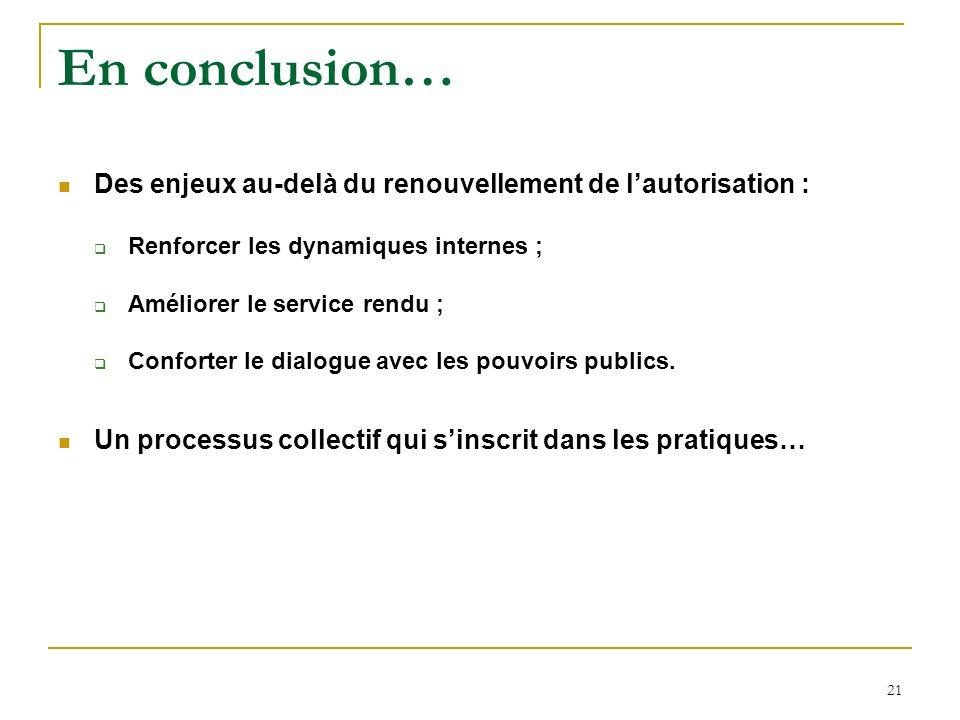 En conclusion… Des enjeux au-delà du renouvellement de l'autorisation : Renforcer les dynamiques internes ;