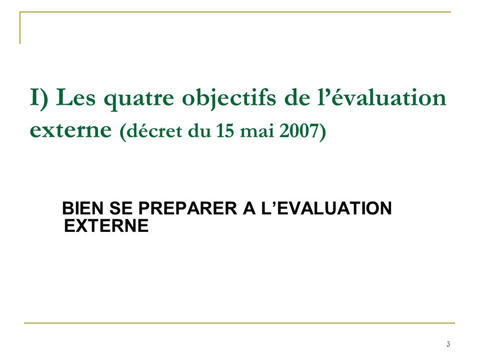 I) Les quatre objectifs de l'évaluation externe (décret du 15 mai 2007)