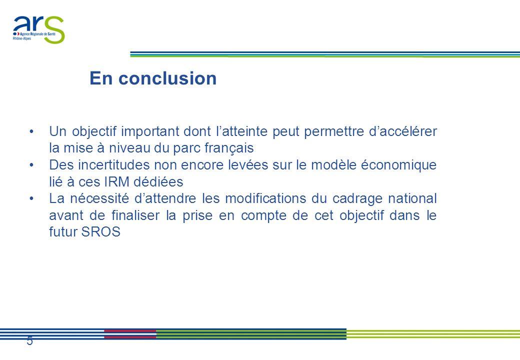 En conclusion Un objectif important dont l'atteinte peut permettre d'accélérer la mise à niveau du parc français.