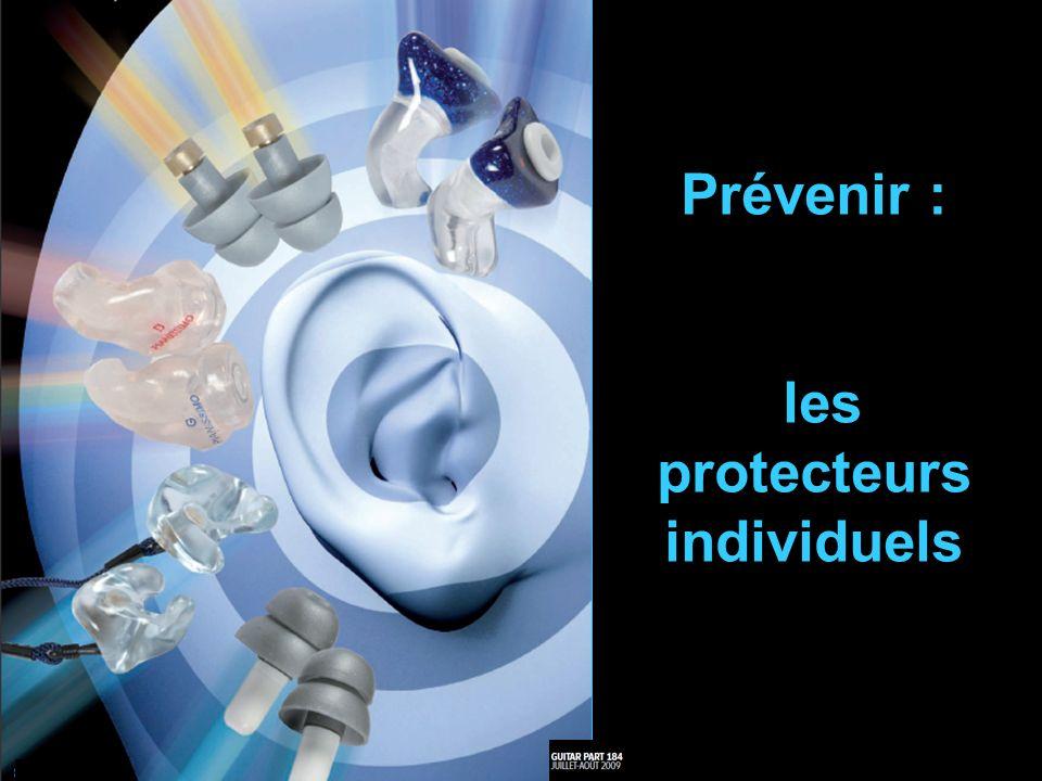 Prévenir : les protecteurs individuels