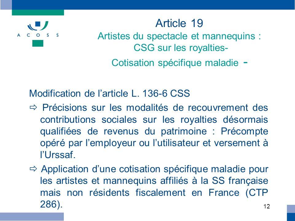 Article 19 Artistes du spectacle et mannequins : CSG sur les royalties- Cotisation spécifique maladie -
