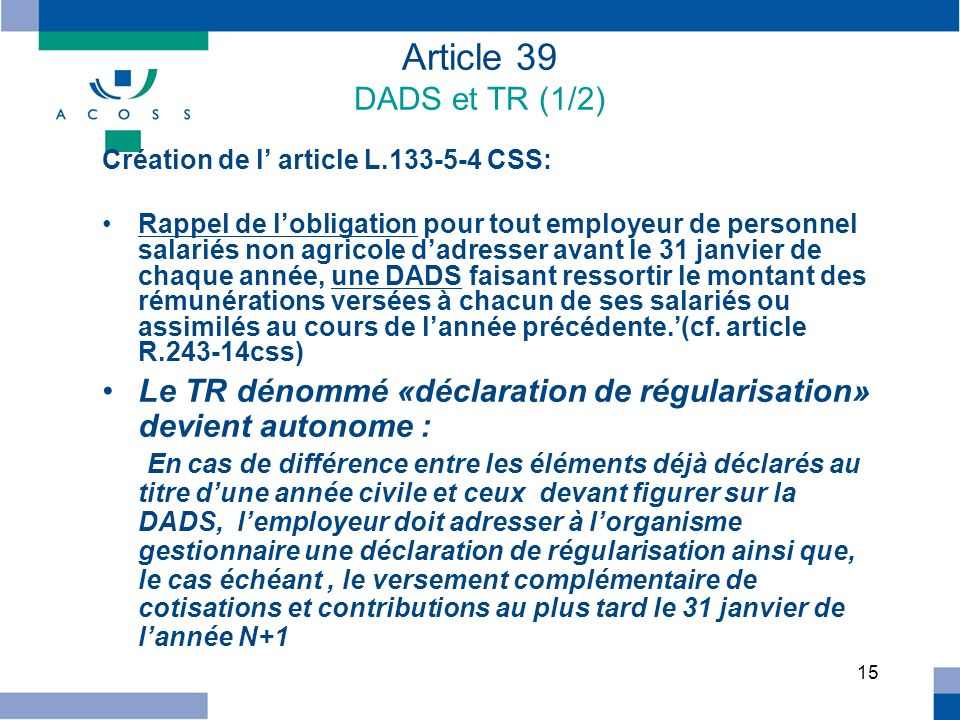 Article 39 DADS et TR (1/2) Création de l' article L.133-5-4 CSS: