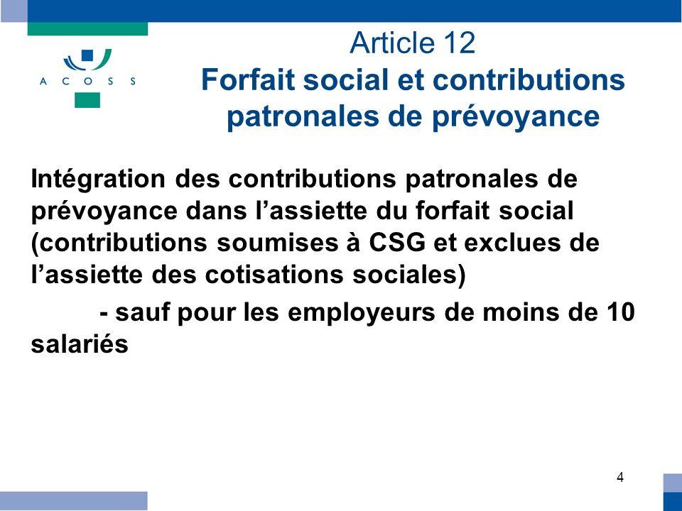 Article 12 Forfait social et contributions patronales de prévoyance