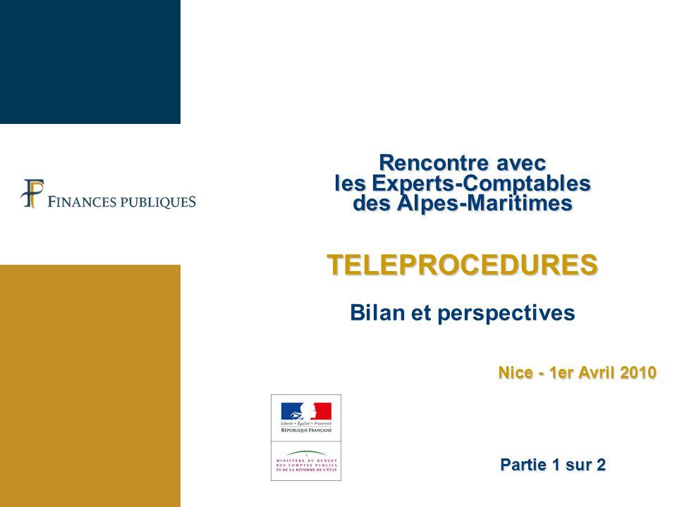 Rencontre avec les Experts-Comptables des Alpes-Maritimes TELEPROCEDURES Bilan et perspectives