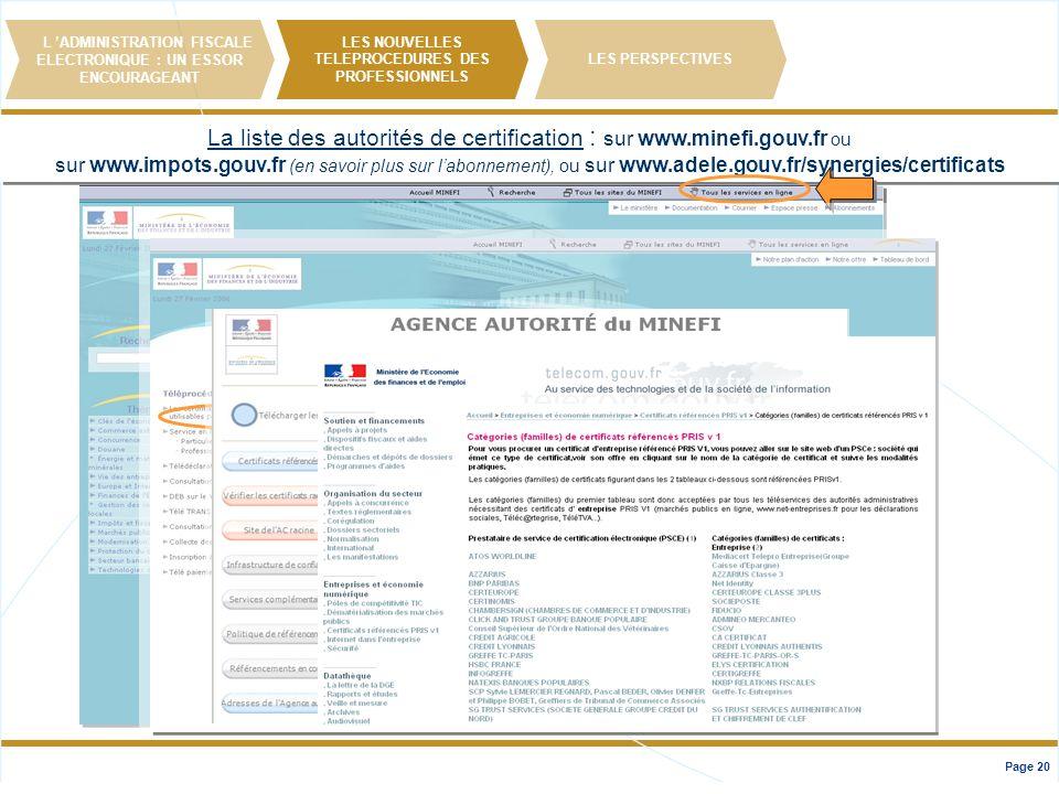 La liste des autorités de certification : sur www.minefi.gouv.fr ou