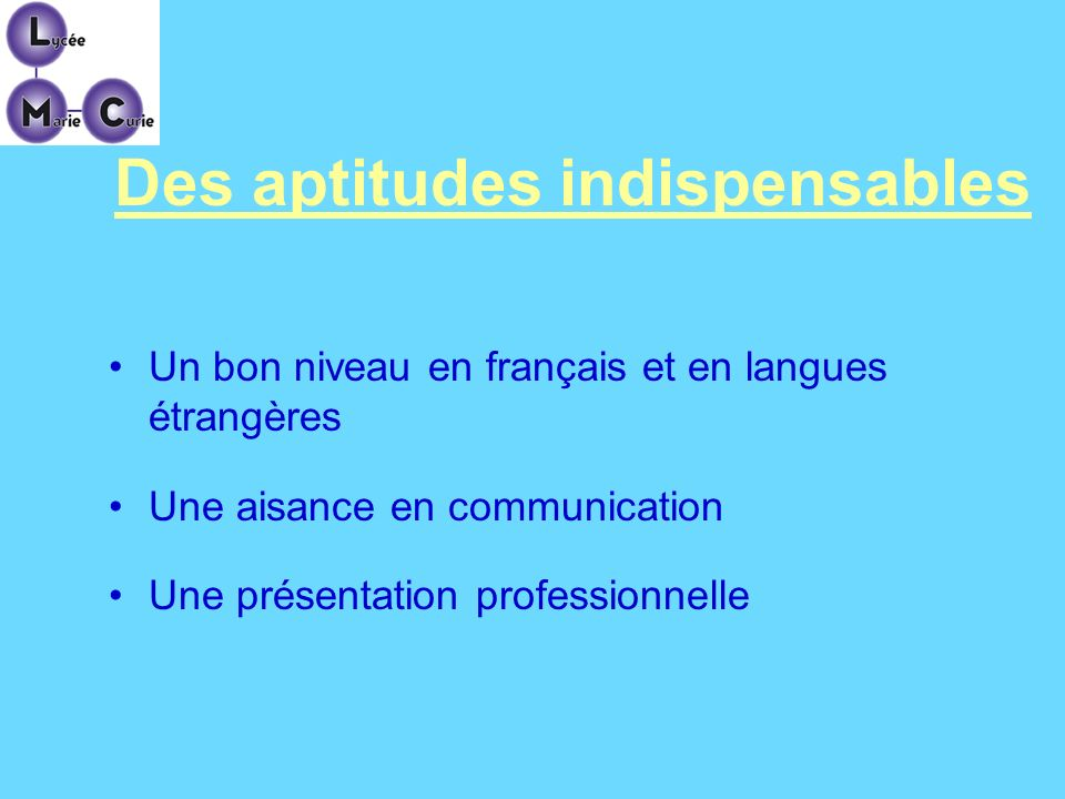 Des aptitudes indispensables