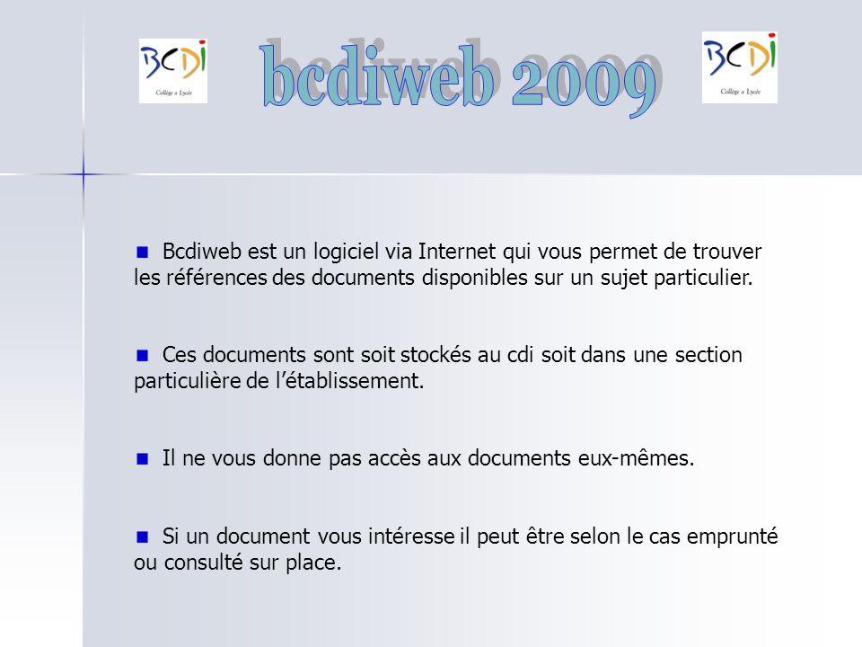 bcdiweb 2009Bcdiweb est un logiciel via Internet qui vous permet de trouver les références des documents disponibles sur un sujet particulier.