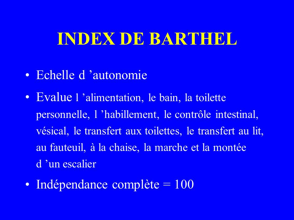 INDEX DE BARTHEL Echelle d 'autonomie