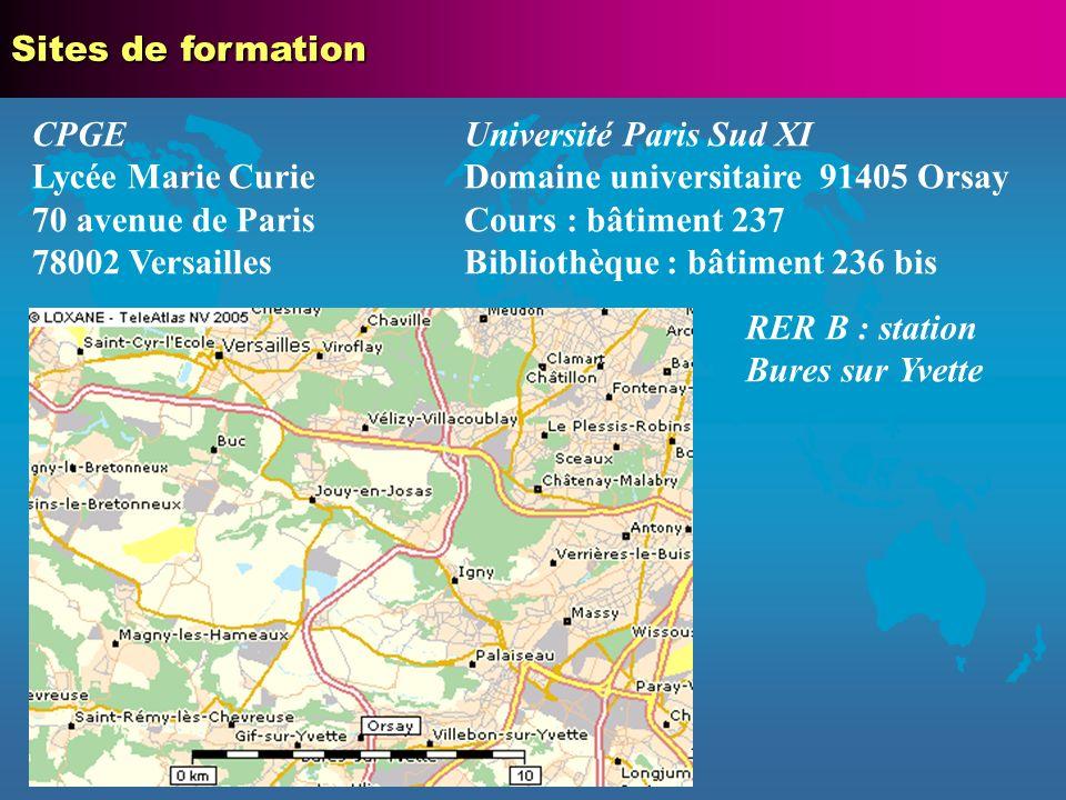 Sites de formationCPGE. Lycée Marie Curie. 70 avenue de Paris. 78002 Versailles. Université Paris Sud XI.