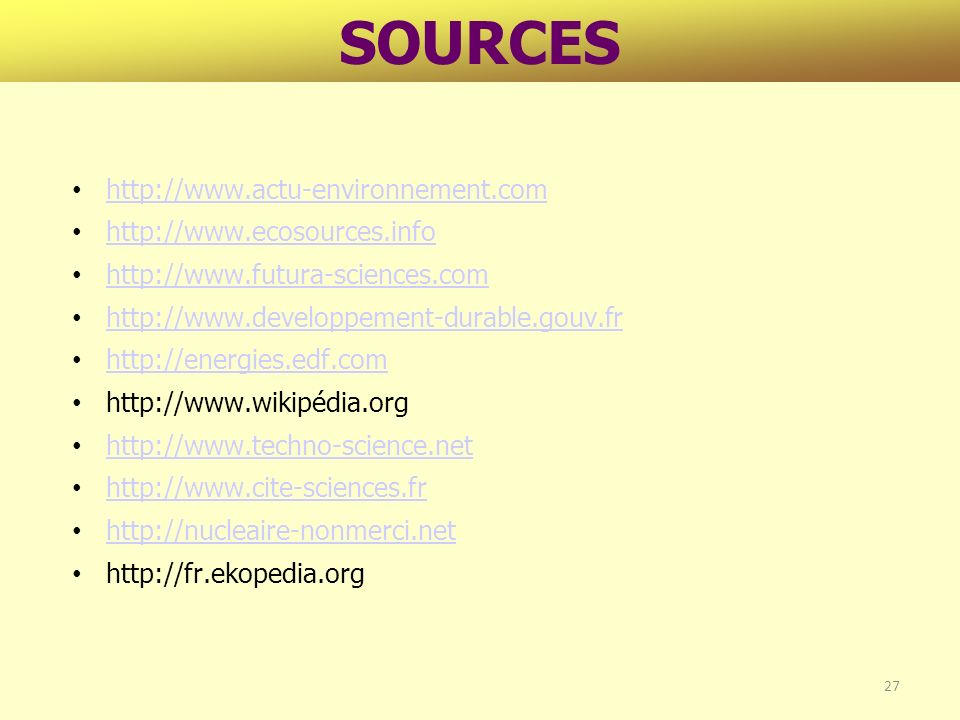 SOURCES http://www.actu-environnement.com http://www.ecosources.info