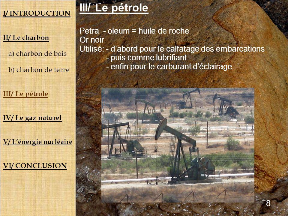III/ Le pétrole Petra - oleum = huile de roche Or noir