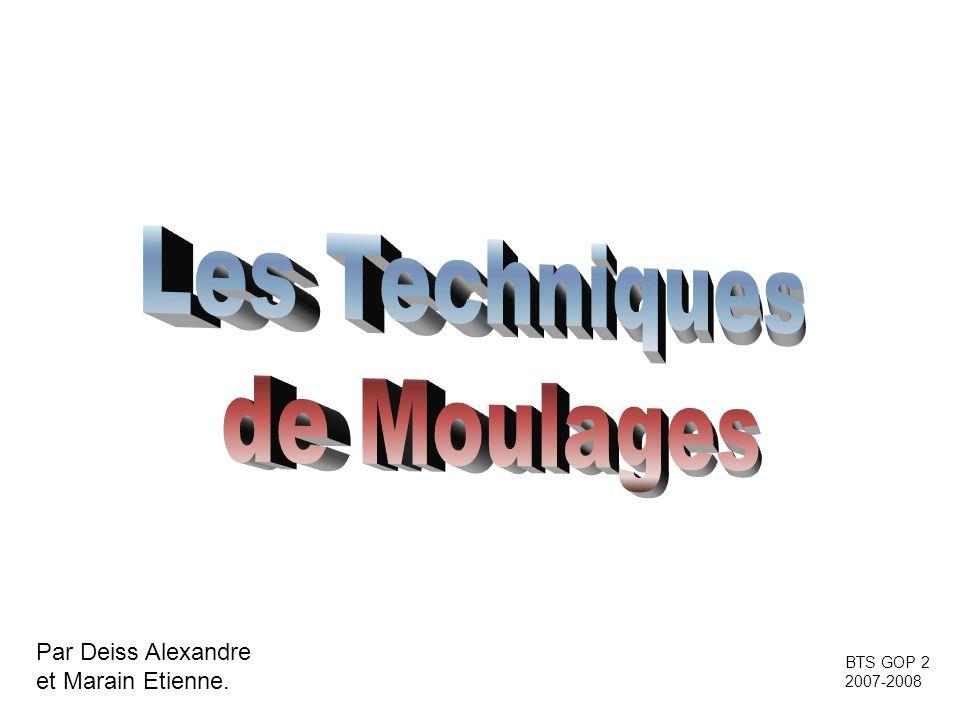 Les Techniques de Moulages Par Deiss Alexandre et Marain Etienne.