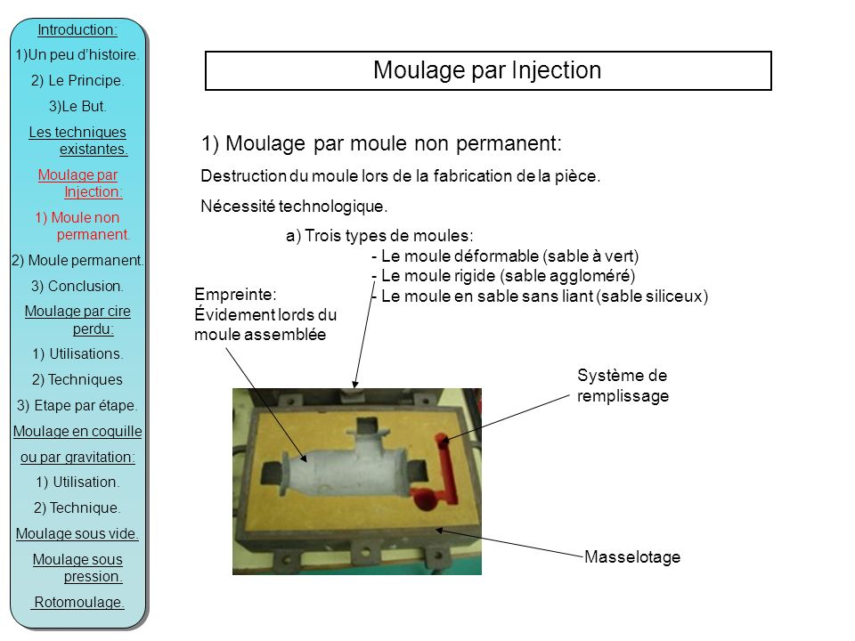 Moulage par Injection 1) Moulage par moule non permanent: