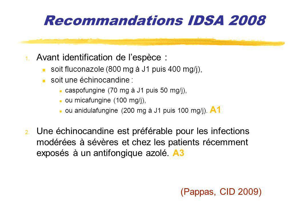 Recommandations IDSA 2008 Avant identification de l'espèce :