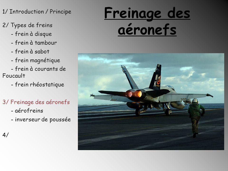 Freinage des aéronefs 1/ Introduction / Principe 2/ Types de freins