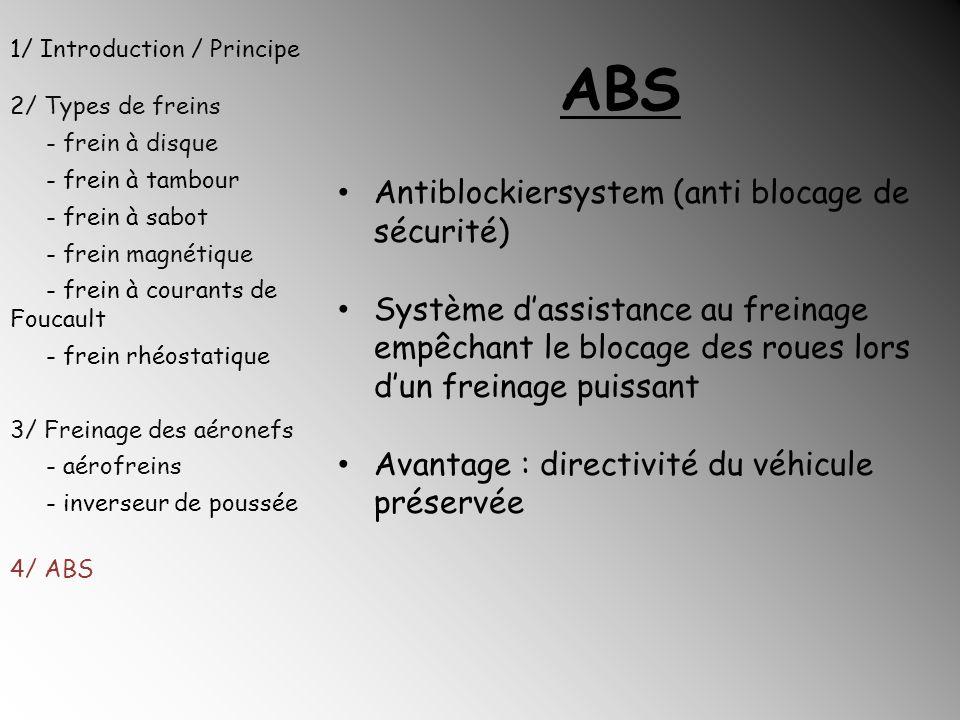 ABS Antiblockiersystem (anti blocage de sécurité)