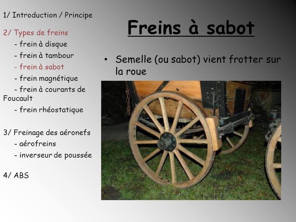 Freins à sabot Semelle (ou sabot) vient frotter sur la roue