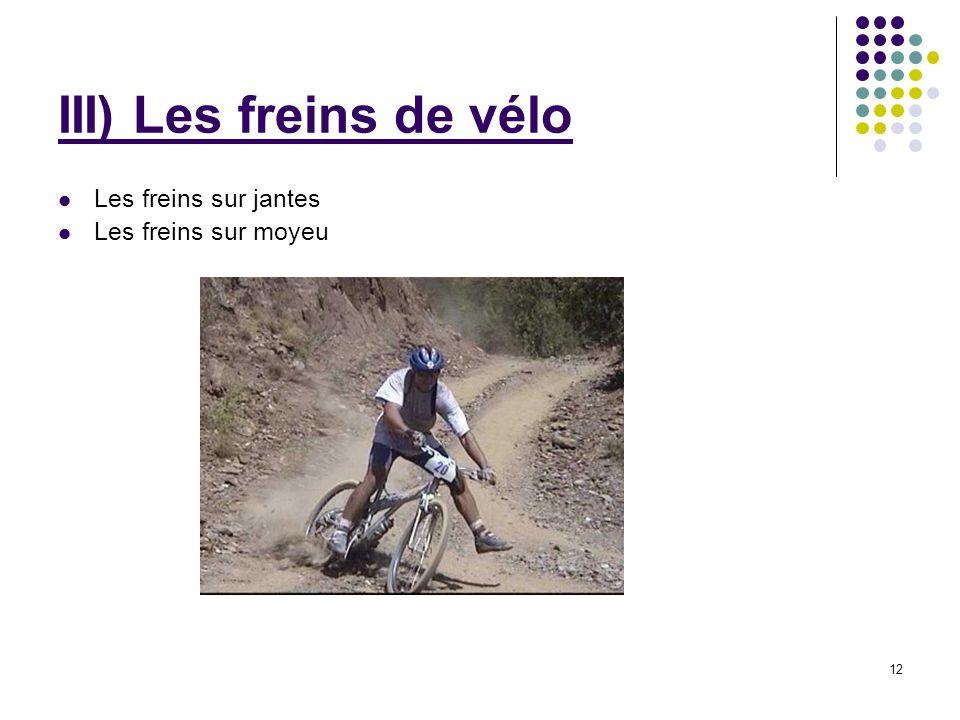 III) Les freins de vélo Les freins sur jantes Les freins sur moyeu