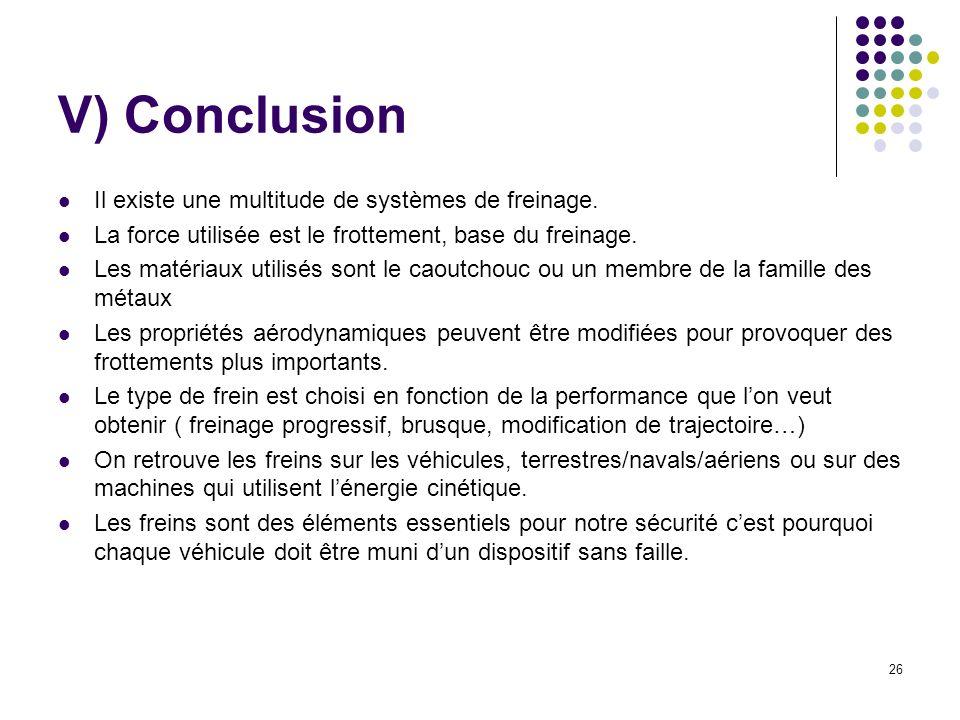 V) Conclusion Il existe une multitude de systèmes de freinage.