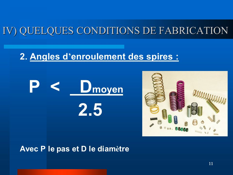 IV) QUELQUES CONDITIONS DE FABRICATION