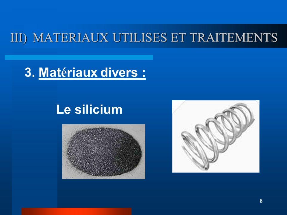 III) MATERIAUX UTILISES ET TRAITEMENTS