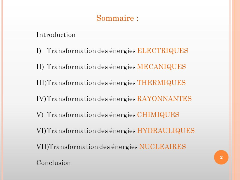 Sommaire : Introduction Transformation des énergies ELECTRIQUES