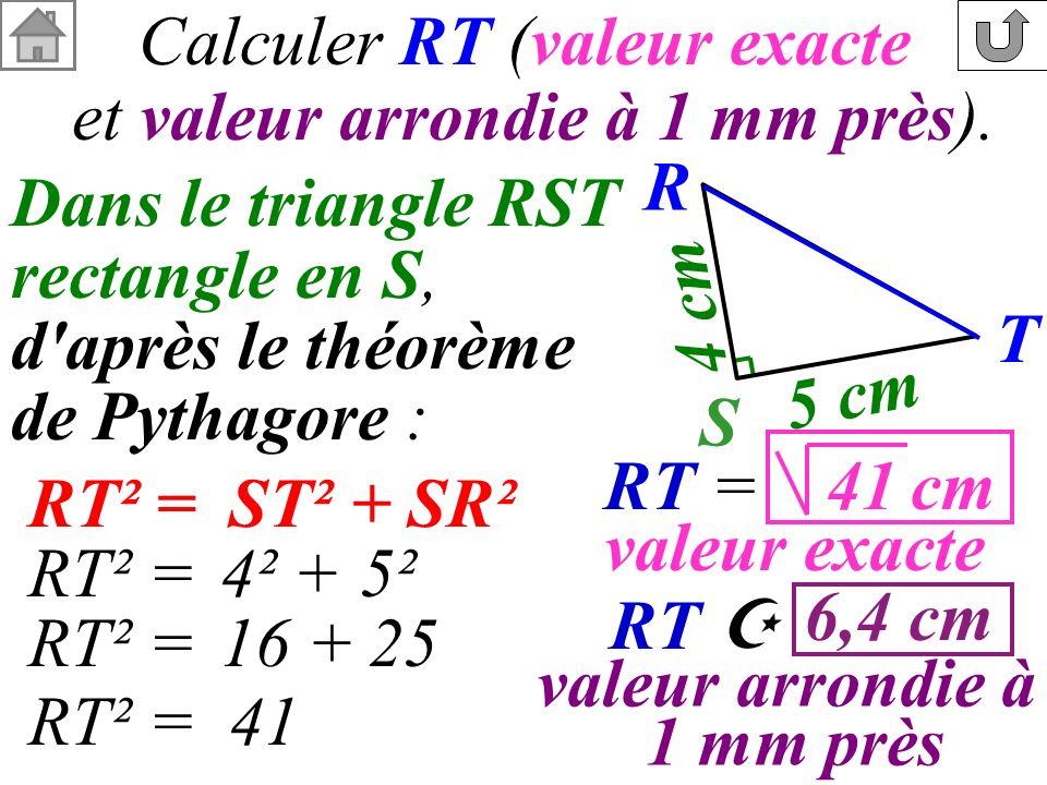 Calculer RT (valeur exacte et valeur arrondie à 1 mm près). R