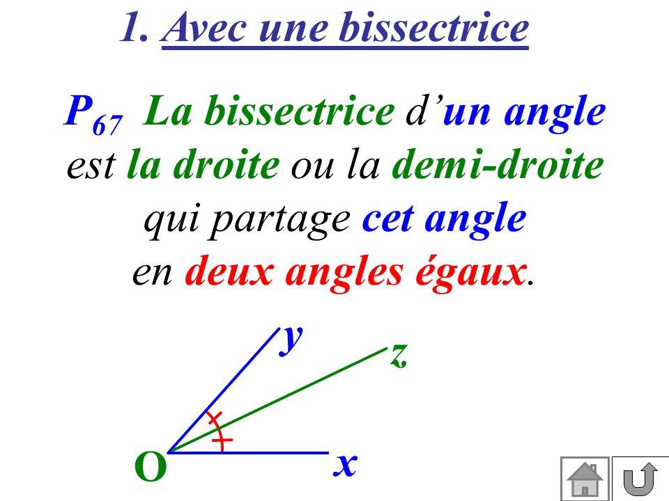 P67 La bissectrice d'un angle est la droite ou la demi-droite