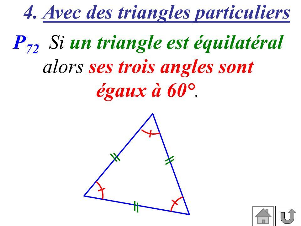 4. Avec des triangles particuliers P72 Si un triangle est équilatéral