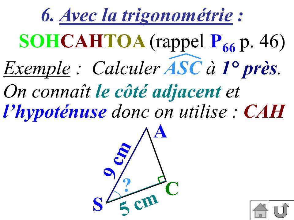 6. Avec la trigonométrie :
