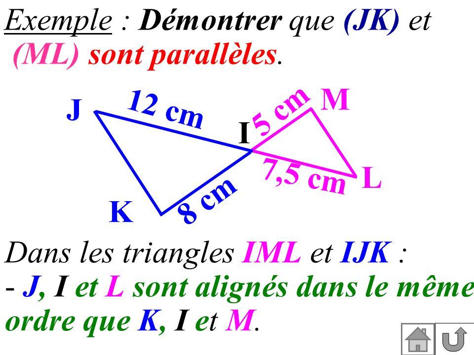 Exemple : Démontrer que (JK) et (ML) sont parallèles.